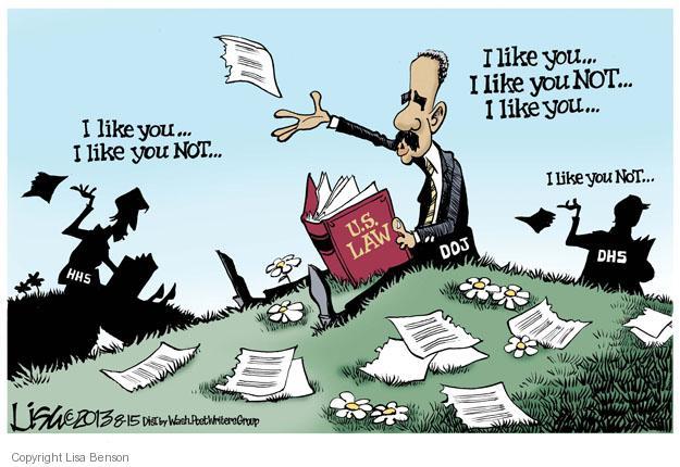 I like you … I like you NOT … HHS. I like you … I like you NOT … U.S. Law. DOJ. I like you NOT … DHS.