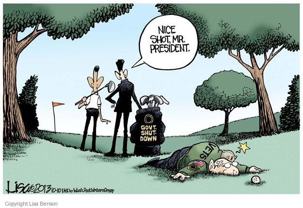 Nice shot, Mr. President. Govt. shutdown. Vets.