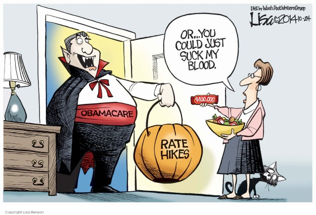 Or … You could just suck my blood. Obamacare. Rate hikes. $100,000.