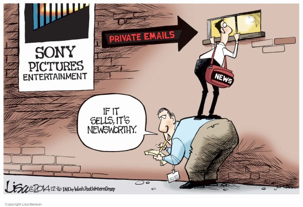 Sony Pictures Entertainment. Private emails. News. If it sells, its newsworthy.
