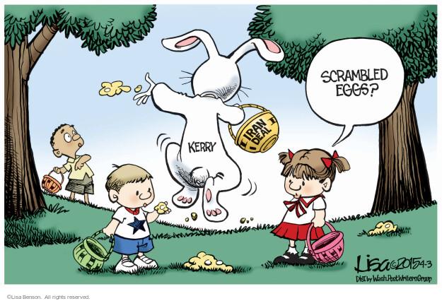 Scrambled eggs? Kerry. Iran deal.