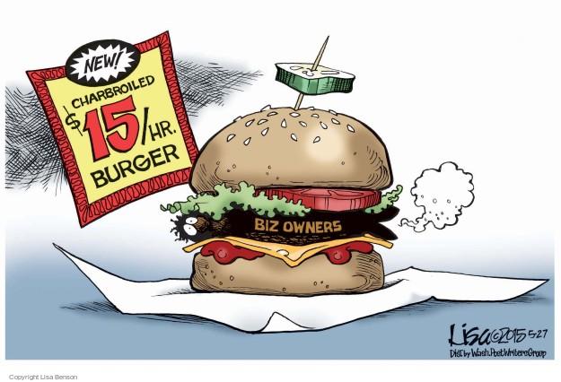 Lisa Benson  Lisa Benson's Editorial Cartoons 2015-05-27 minimum wage