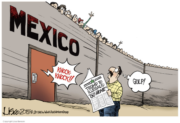 Cartoonist Lisa Benson  Lisa Benson's Editorial Cartoons 2015-08-20 Mexican immigration