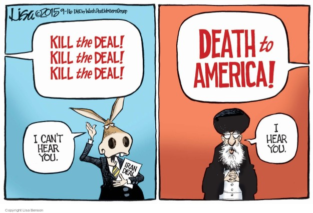 Kill the Deal! Kill the Deal! Kill the Deal!  I cant hear you. Iran deal. Death to America! I hear you.