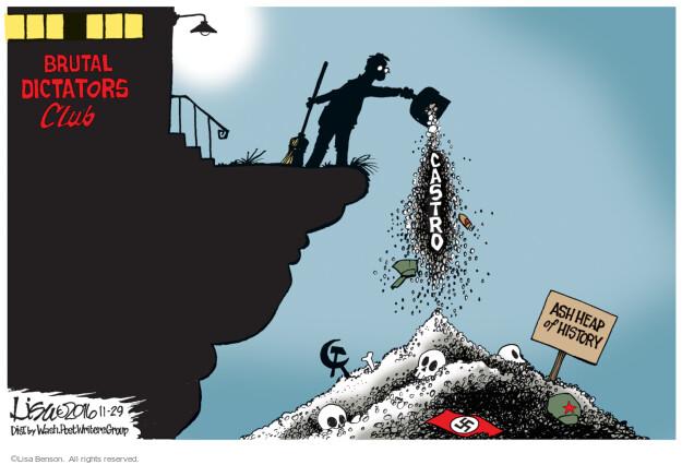 Brutal Dictators Club. Castro. Ash Heap of History.