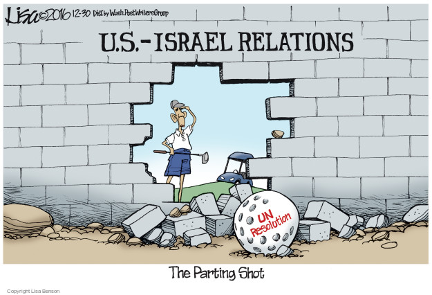 Lisa Benson  Lisa Benson's Editorial Cartoons 2016-12-30 United States and Israel