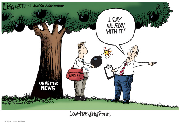 I say we run with it! Unvetted news. Media. Low-hanging fruit.