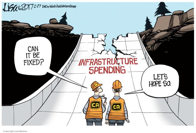 Lisa Benson  Lisa Benson's Editorial Cartoons 2017-02-27 infrastructure