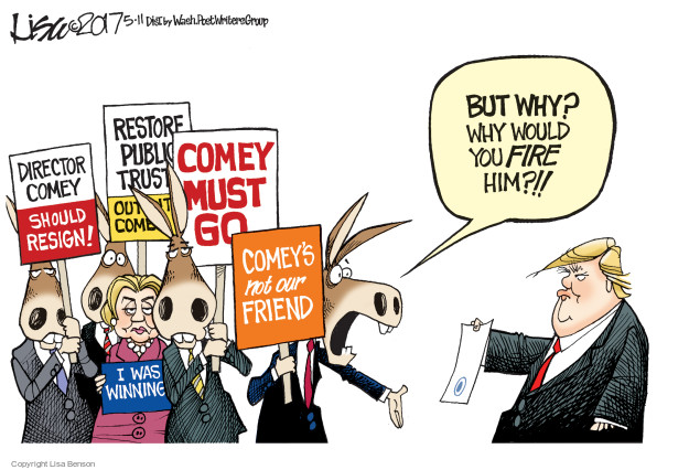 Director Comey.  Should resign!  Restore public trust!  Out Comey.  I was winning.  Comey must go.  Comeys not our friend.  But why?  Why would you fire him?!!