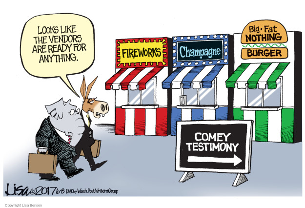 Looks like the vendors are ready for anything. Fireworks. Champagne. Big Fat Nothing Burger. Comey Testimony.