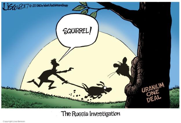 Squirrel! Uraniun One Deal. The Russia Investigation.