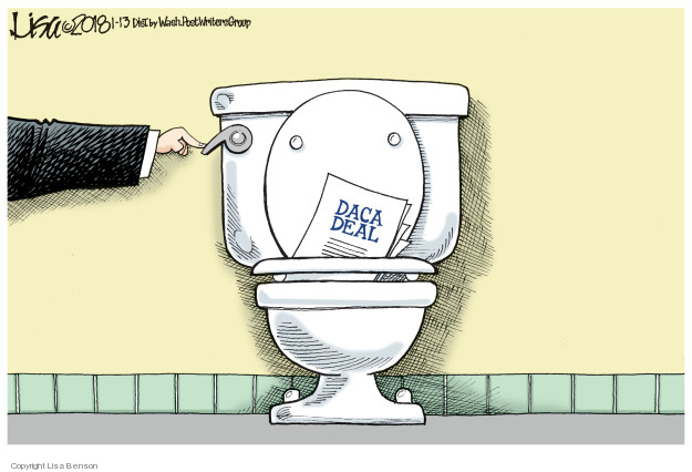 "No caption (President Donald Trumps hand reaches in to flush ""DACA Deal"" down the toilet.)"