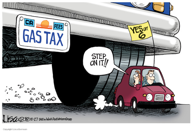 CA. Fees. Gas tax. Step on it!! Yes on 6.