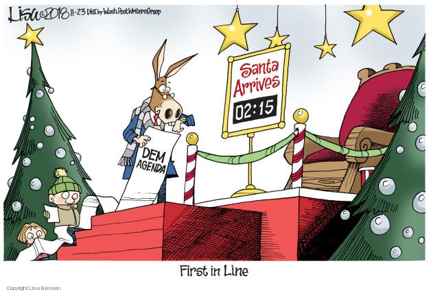 Santa arrives 02:15. Dem agenda. First in Line.