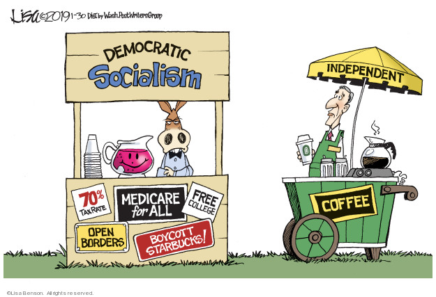 Democratic Socialism. 70% tax rate. Medicare for all. Free college. Boycott Starbucks! Open borders. Independent. Coffee.