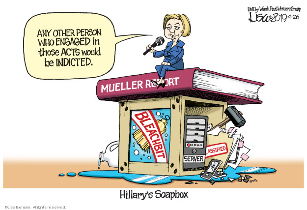 Any other person who engaged  in those acts would be indicted. Mueller Report. Bleachbit. Server. Classified. Hillarys Soapbox.
