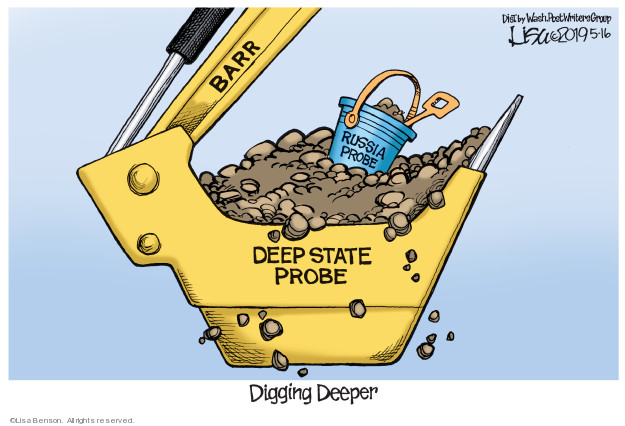 Barr. Russia probe. Deep state probe. Digging deeper.