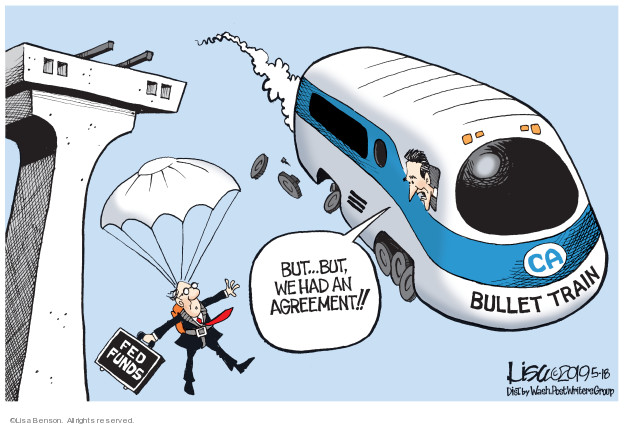 FED funds. But … but, we had an agreement!! CA bullet train.