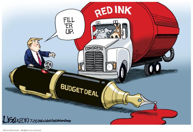 Lisa Benson  Lisa Benson's Editorial Cartoons 2019-07-26 Donald Trump Federal Budget