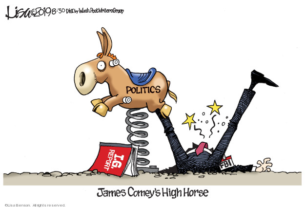 Politics. I.G. Report. James Comeys High Horse. FBI.