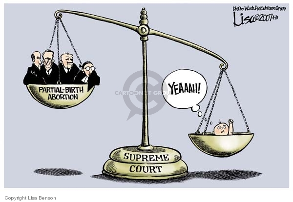 Partial-Birth abortion.  Supreme court.  Yeaaah!