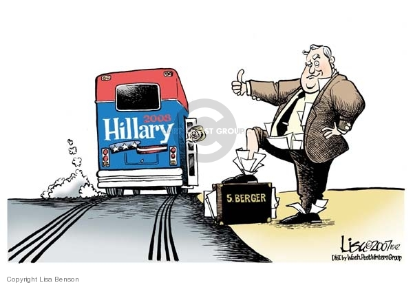 2008 Hillary.  S. Berger.  (Senator Hillary Clinton leans out of her campaign bus which is up the road past a hitchhiking Sandy Berger who has papers sticking out of his clothes and briefcase.)