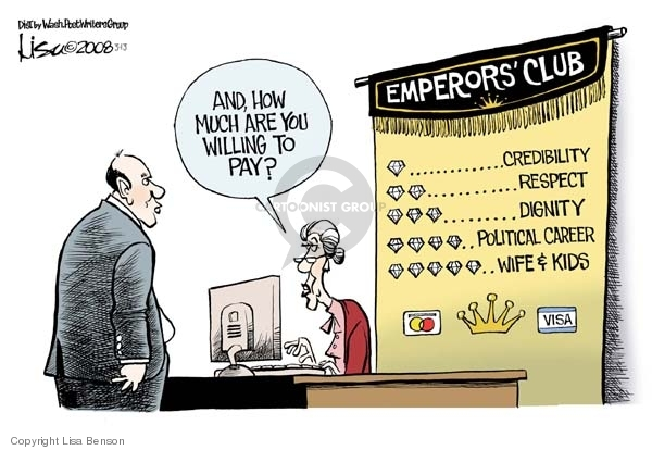 Emperors Club.  Credibility.  Respect.  Dignity.  Political career.  Wife & Kids.  And, how much are you willing to pay?