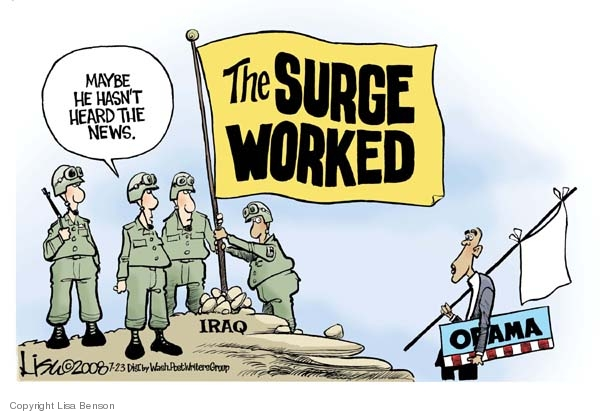The Surge Worked.  Maybe he hasnt heard the news.  Iraq.  Obama.