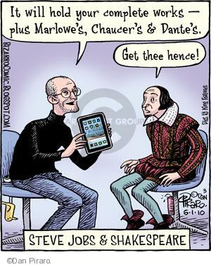 It will hold your complete works -  plus Marlowes, Chaucers & Dantes. Get thee hence! Steve Jobs and Shakespeare.