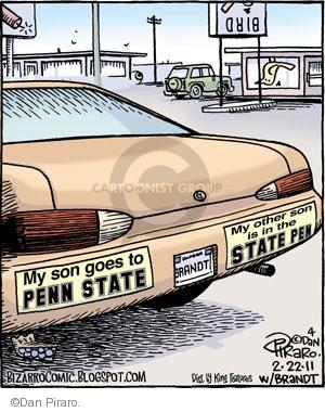 My son goes to Penn State. My other son is in the state pen. Brandt.