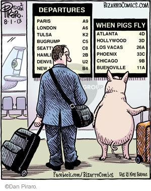 Departures. Paris A9. London A6. Tulsa K2. Bugrump C5. Seattle C8. Hamlet 2B. Denver U2. New B4. When Pigs Fly. Atlanta 4D. Hollywood 3D. Los Vacas 26A. Phoenix 33C. Chicago 9B. Buenoville 11A.
