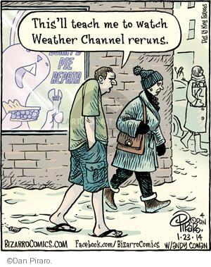 Thisll teach me to watch Weather Channel reruns.