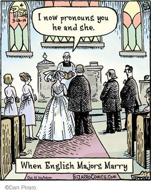 I now pronouns you he and she. When English Majors Marry.