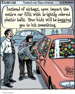 Instead of airbags, upon impact the entire car fills with brightly colored plastic balls. Your kids will be begging you to hit something.