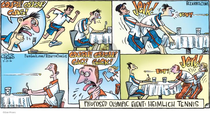 Cough! Cough! Gag! Jerk! Pop! Cough! Cough! Gag! Gack! Pop! Jerk! Proposed Olympic Event: Heimlich Tennis.