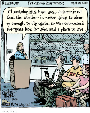 Climatologists have just determined that the weather is never going to clear up enough to fly again, so we recommend everyone look for jobs and a place to live.