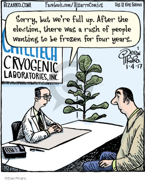 Sorry, but were full up. After the election, there was a rush of people wanting to be frozen for four years. Chilltech Cryogenic Laboratories, Inc.