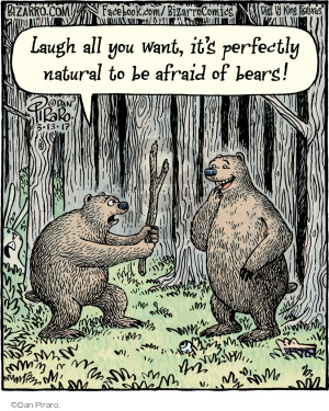 Laugh all you want, its perfectly natural to be afraid of bears!