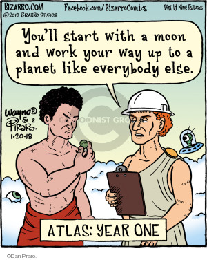 Youll start with a moon and work your way up to a planet like everybody else. Atlas: year One.
