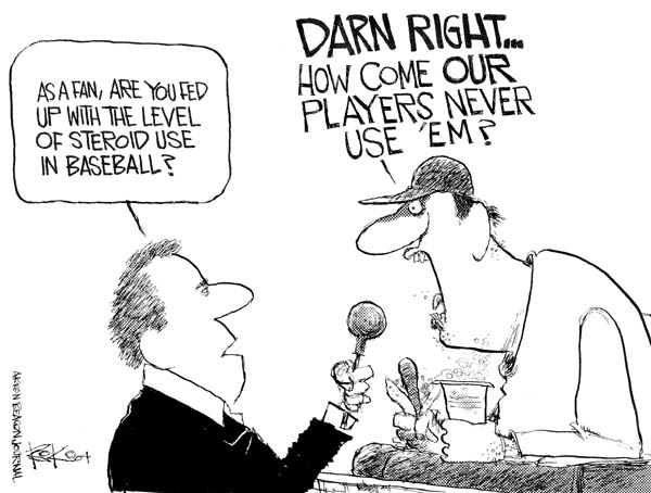 As a fan, are you fed up with the level of steroid use in baseball?  Darn right � How come our players never use em?