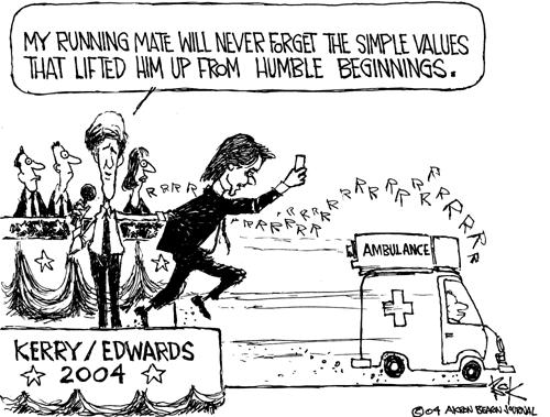 My running mate will never forget the simple values that lifted him up from humble beginnings.  Kerry/Edwards 2004.  Ambulance.