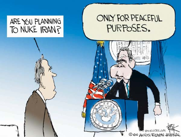 Are you planning to nuke Iran.  Only for peaceful purposes.