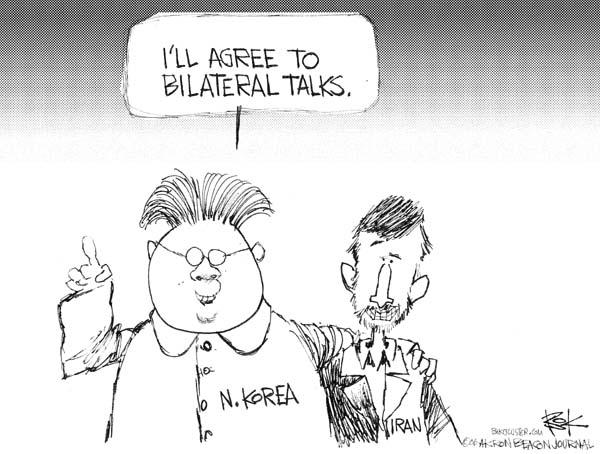 N. Korea.  Iran.  Ill agree to bilateral talks.