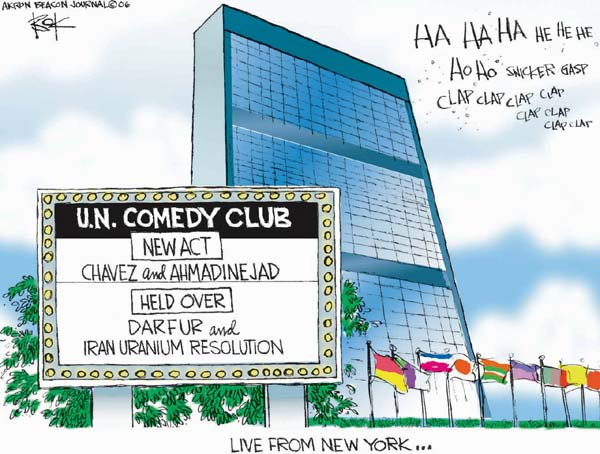 Live from New York.   U.N. Comedy Club.  New Act.  Chavez and Ahmadinejad.  Held Over.  Darfur and Iran Uranium Resolution.  Ha ha ha he he he ho ho snicker gasp clap clap clap.