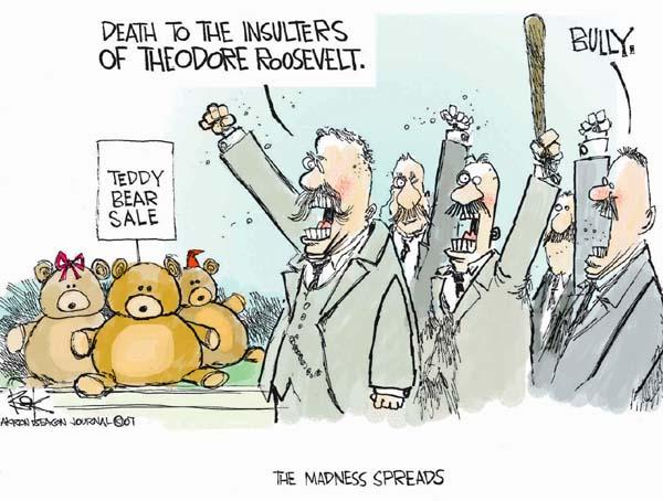 Cartoonist Chip Bok  Chip Bok's Editorial Cartoons 2007-12-04 Theodore Roosevelt
