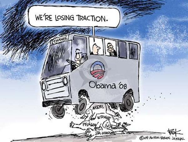 Were losing traction. Change. Obama 08. Ayers. Wright. Pfleger. Grandma. Jim Johnson.