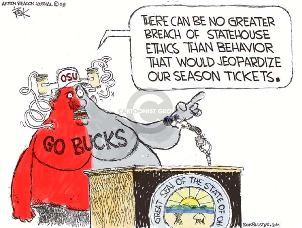 Go Bucks.  There can be no greater breach of statehouse ethics than behavior that would jeopardize our season tickets.