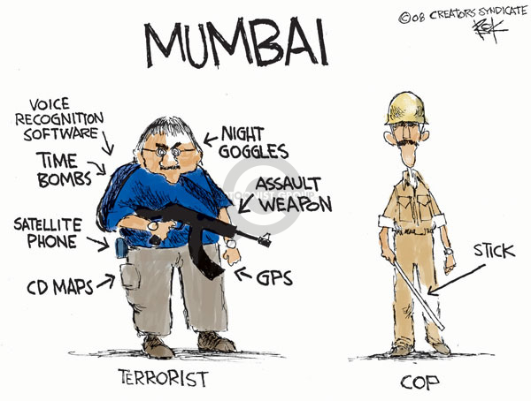 Mumbai. Voice recognition software. Time bombs. Night goggles. Assault weapon. Satellite phone. GPS. Terrorist. Cop. Stick.