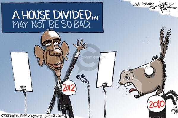 A house divided … may not be so bad.  2012.  2010.