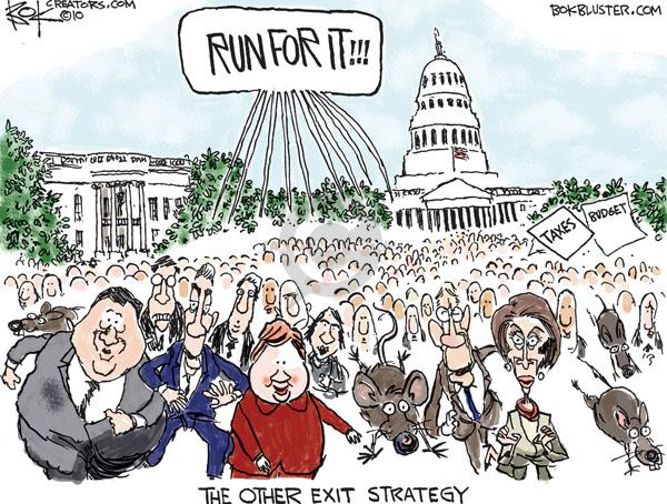 Run for it!!! The other exit strategy. Taxes. Budget.